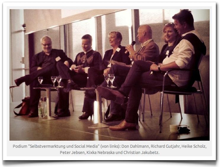 Kixka Nebraska zusammen mit Don Dahlmann, Richard Gutjahr, Heike Scholz, Peter Jebsen und Christian Jakubetz auf dem Panel Selbstmarketing